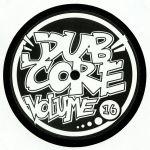 Dubcore Volume 16