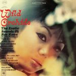 Wild Orchids: The Exotic Sounds Of Rex Kona & His Mandarins