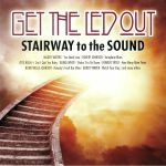 Get The Led Out: Stairway To The Sound