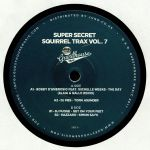 Super Secret Squirrel Trax Vol 7 (Alaia & Gallo remix)