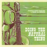 Doing The Natural Thing: Psychedelic Country Garage Soul & Shaking R&B Obscurities