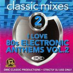 DMC Classic Mixes: I Love 80s Electronic Anthems Vol 2 (Strictly DJ Only)