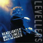 Best Live: Headlights White Lines Black Tar Rivers