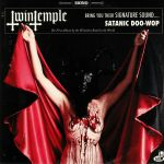Twin Temple: Bring You Their Signature Sound Satanic Doo Wop (mono)