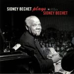 Plays Sidney Bechet (Deluxe Edition)
