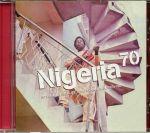 Nigeria 70: No Wahala: Highlife Afro Funk & Juju 1973 -1987