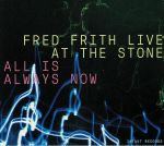 Live At The Stone: All Is Always Now