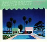 Pacific Breeze: Japanese City Pop AOR & Boogie 1976-1986