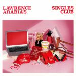 Lawrence Arabia's Singles Club