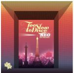 Too Slow to Disco NEO En France (Record Store Day 2019)