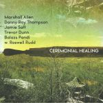 Ceremonial Healing (Record Store Day 2019)