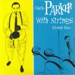 Charlie Parker With Strings: The Alternate Takes (Record Store Day 2019)