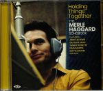 Holding Things Together: The Merle Haggard Songbook