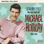 Starry Eyed: The Very Best Of Michael Holliday 1955-1962