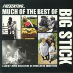 Much Of The Best Of Big Stick
