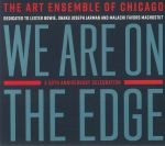 We Are On The Edge: 50th Anniversary Celebration