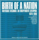 Birth Of A Nation Inevitable Records: An Independent Liverpool 1979-1986