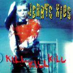 Kill Kill Kill (reissue) (Record Store Day 2019)