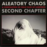 Aleatory Chaos Second Chapter: A Compilation Of Cold Tales Of Darkness