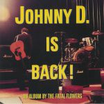 Johnny D Is Back!