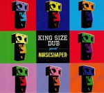 King Size Dub Special: Noiseshaper