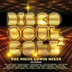 Disco Soul Gold 2 The Nigel Lowis Mixes