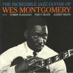 The Incredible Jazz Guitar Of Wes Montgomery (reissue)