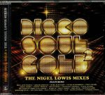 Disco Soul Gold: The Nigel Lowis Mixes Vol 2