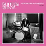 Buntus Rince: Explorations In Irish Jazz Fusion & Folk 1969-81