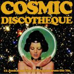 Cosmic Discotheque: 12 Junkshop Disco Gems From The 70s