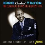 Mr Cleanhead Blows His Greatest Hits: Selected Singles 1944-1950