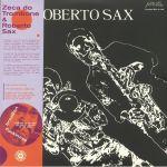 Ze Do Trombone E Roberto Sax