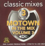 DMC Classic Mixes: Motown In The Mix Vol 3 (Strictly DJ Only)