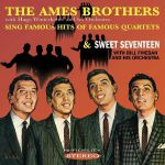 The Ames Brothers Sing Famous Hits Of Famous Quartets/Sweet Seventeen