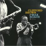 Clifford Brown & Max Roach (Deluxe Edition) (reissue)