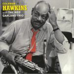 Coleman Hawkins With The Red Garland Trio (Deluxe Edition) (reissue)