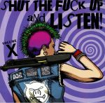Shut The Fuck Up & Listen Vol X