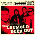 The Inebriated Sounds Of The Tremolo Beer Gut (reissue)