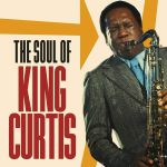 The Soul Of King Curtis
