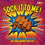 Sock It To Me!: Boss Reggae Rarities In The Spirit Of 69