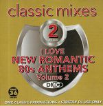 DMC Classic Mixes: I Love New Romantic 80s Anthems Vol 2 (Strictly DJ Only)