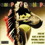 Chop Chop! Exotic Blues & Rhythm Vol 4 (reissue)