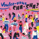 Voulez Vous Cha Cha?: French Cha Cha 1960-1964