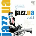 Jazz Ua Vol 1: Collection Of Ukrainian Jazz
