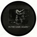 In The Dark Again 11