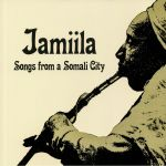 Jamiila: Songs From A Somali City