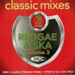 DMC Classic Mixes: I Love Reggae & Ska Vol 3 (Strictly DJ Only)