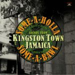 Some A Holla Some A Bawl: Sounds From Kingston Town Jamaica