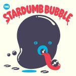 The Stardumb Bubble