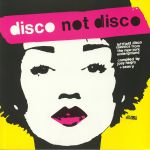 Disco Not Disco: Leftfield Disco Classics From The New York Underground